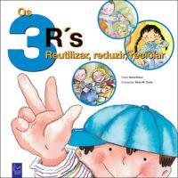 Os 3 R's: Reutilizar, Reduzir e Reciclar