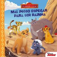 A Guarda do Leão - Livro 2:  Mal Posso Esperar para Ser Rainha
