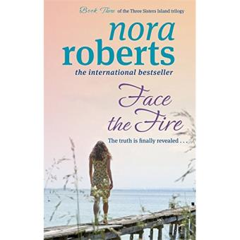 Three Sisters Island Trilogy - Book 3: Face the Fire