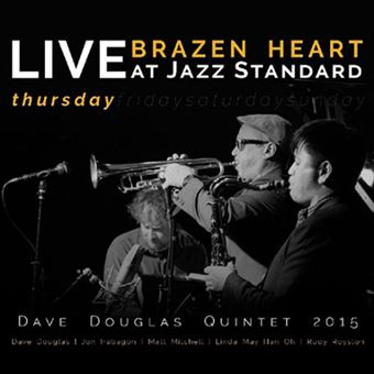 Brazen Heart Live at Jazz Standard: Thursday - 2CD