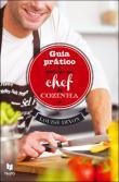 Guia Prático Para Ser um Chef de Cozinha
