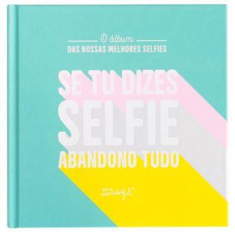 "Álbum de Fotos para Selfies Mr. Wonderful - ""Se Tu Dizes Selfie, Abandono Tudo"""