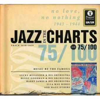Jazz in the Charts 75 - No Love, No Nothing 1943-1944