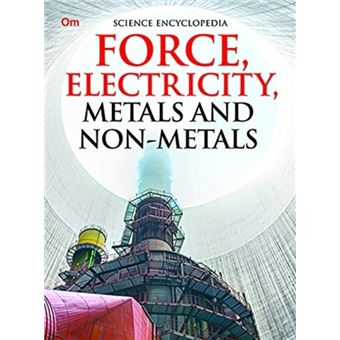 Force electricity, metals and non m