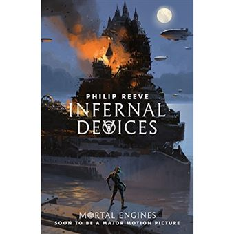 Mortal Engines Quartet - Book 3: Infernal Devices