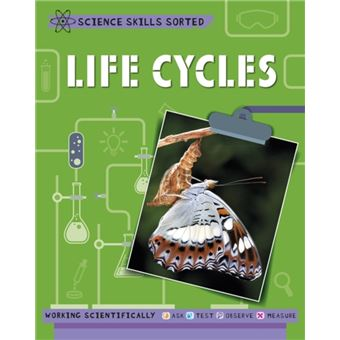 Science skills sorted!: life cycles