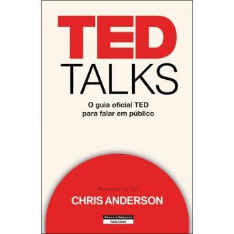 TED Talks – O Guia Oficial TED Para Falar em Público