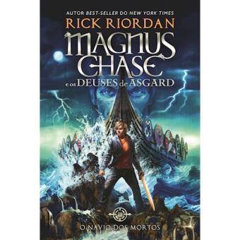 Magnus Chase e os Deuses de Asgard - Livro 3: O Navio dos Mortos