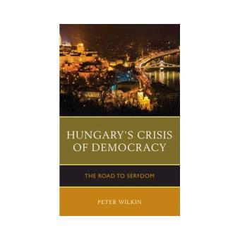 Hungary's crisis of democracy