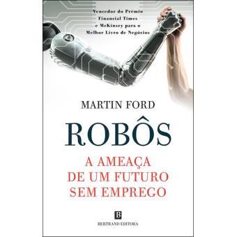 Robôs: A Ameaça de um Futuro sem Emprego