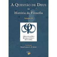 A Questão de Deus na História da Filosofia Vol 2