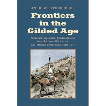 Frontiers in the Gilded Age