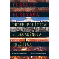 Ordem Política e Decadência Política