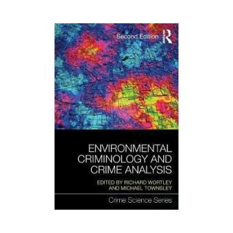 Environmental criminology and crime