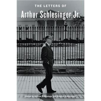 The Letters of Arthur Schlesinger, Jr.