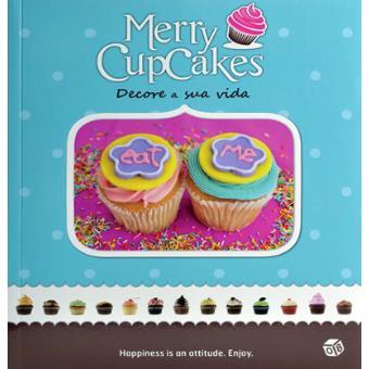 Merry CupCakes - Decore a sua Vida