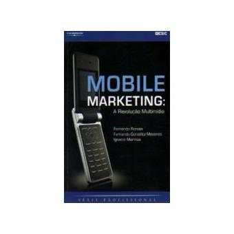 Mobile Marketing: A Revolução Multimídia