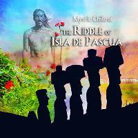 THE RIDDLE OF ISLA DE PASCUA