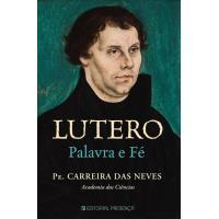 Lutero - Palavra e Fé