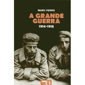 A Grande Guerra 1914-1918
