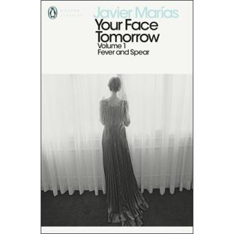 Your Face Tomorrow - Book 1: Fever and Spear