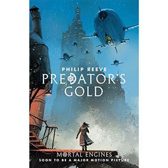 Mortal Engines Quartet - Book 2: Predator's Gold