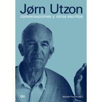 Jørn Utzon: Conversaciones y Otros Escritos
