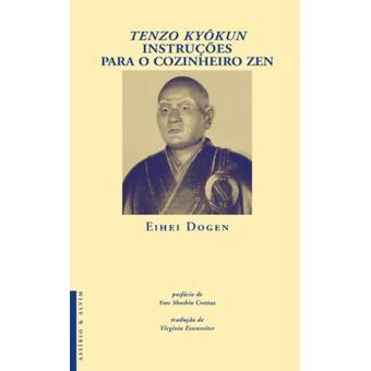 Tenzo Kyokun: Instruções Para o Cozinheiro Zen