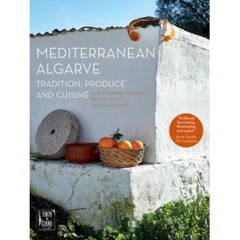 Mediterranean Algarve: Tradition, Produce and Cuisine - Inglês