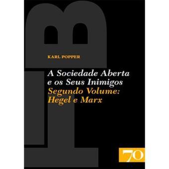 A Sociedade Aberta e os Seus Inimigos - Livro 2: Hegel e Marx