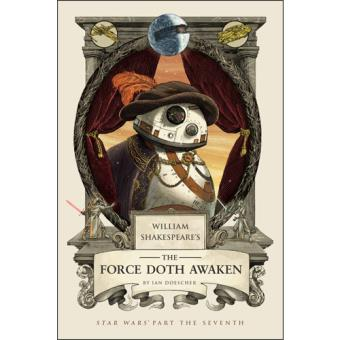 William Shakespeare's Star Wars: The Force Doth Awaken
