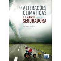 As Alterações Climáticas ea Indústria Seguradora