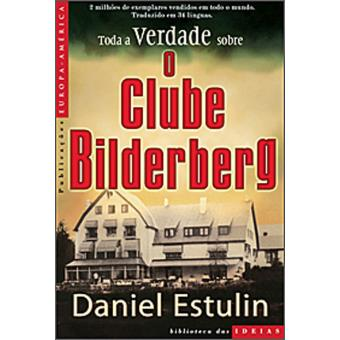 Toda a Verdade sobre o Clube Bilderberg