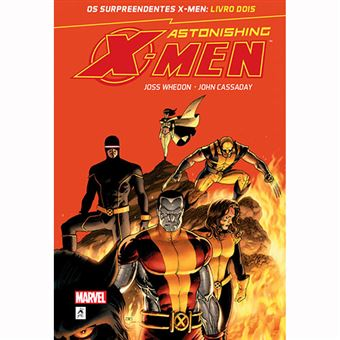 Os Surpreendentes X-Men - Livro 2: Astonishing  X-Men