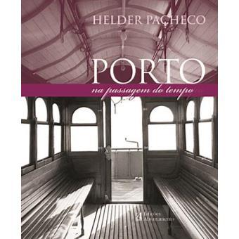 Porto - Na Passagem do Tempo
