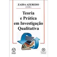 Teoria e Prática em Investigação Qualitativa