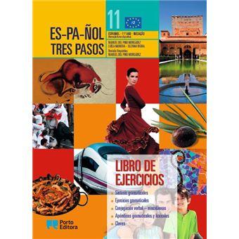 Español Tres Pasos Espanhol Iniciação - Formação Geral e Específica - 11º Ano - Libro de Ejercicios