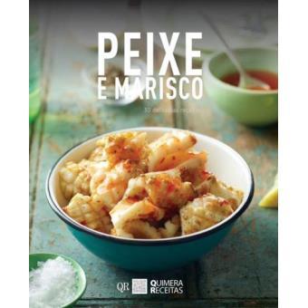 Peixe e Marisco: 30 Deliciosas Receitas