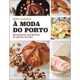 À Moda do Porto - Gastronomia com História ao Alcance de Todos
