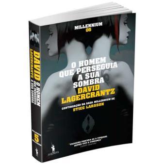 Saga Millennium - Livro 5: O Homem que Perseguia a sua Sombra