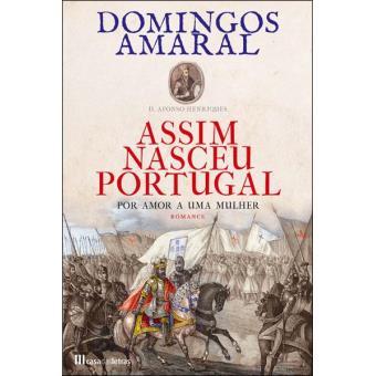 Assim Nasceu Portugal - Livro 1: Por Amor a Uma Mulher