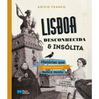 Lisboa Desconhecida & Insólita