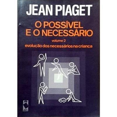 71b153ec0d9 O Possível e o Necessário - Livro 2  Evolução dos Necessários na Criança -  PIAGET