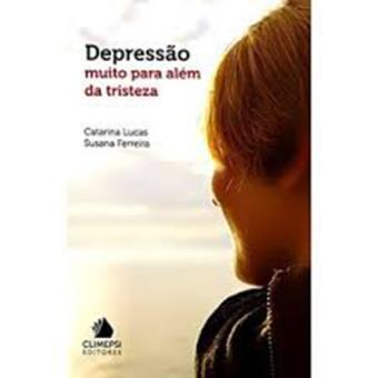 Depressão - Muito para Além da Tristeza