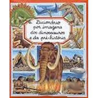 Dicionário por Imagens dos Dinossauros e da Pré-História