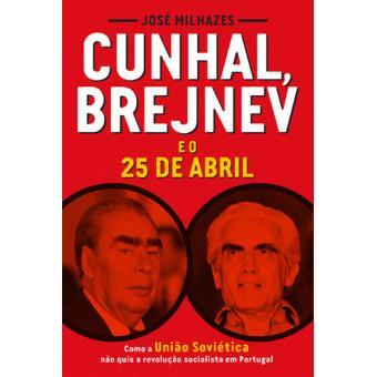 Cunhal, Brejnev e o 25 de Abril