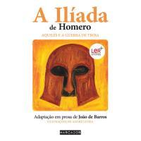 A Ilíada de Homero – Aquiles e a Guerra de Troia