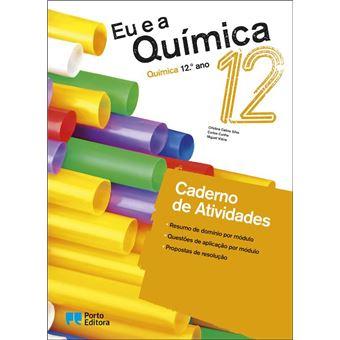Eu e a Química 12 Química 12º Ano - Caderno de Atividades/Projetos de Investigação