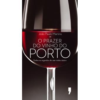 O Prazer do Vinho do Porto