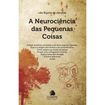 A Neurociência das Pequenas Coisas